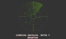 CIENCIAS SOCIALES. RETOS Y DESAFIOS