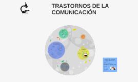 Copy of TRASTORNOS DE LA COMUNICACIÓN