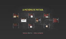 LA METRÒPOLI DE PORTUGAL