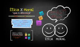 Copy of Ética X Moral