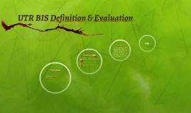 UTR BIS Definition & Evaluation