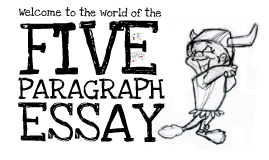Welcome to the World of the Five-Paragraph Essay