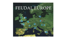 Copy of Feudal Europe