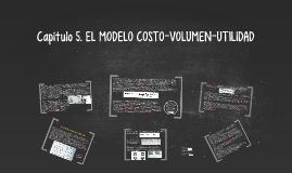 Copy of Capítulo 5. El modelo o relación Costo-Volumen-Utilidad