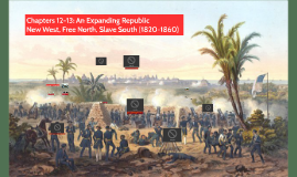 Chapters 12-13: An Expanding Republic 1840-1860