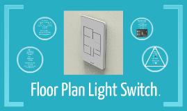Floor plan light switch by sara owen on prezi - Floor plan light switch ...