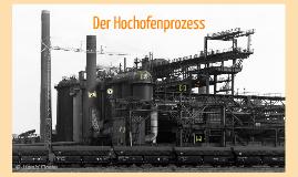 Copy of Der Hochofenprozess