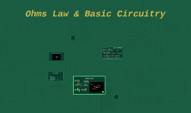 Ohms Law & Basic Cicuitry