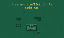Arts and Conflict in the Cold War