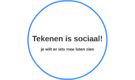 Tekenen is sociaal!