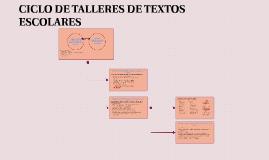 CICLO DE TALLERES DE TEXTOS ESCOLARES