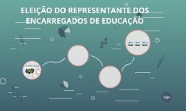 ELEIÇÃO DO REPRESENTANTE DOS ENCARREGADOS DE EDUAÇÃO