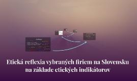 Etická reflexia vybraných firiem na Slovensku na základe etických indikátorov