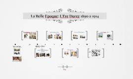 La Belle Epoque: L'Ere Doree 1890 a 1914