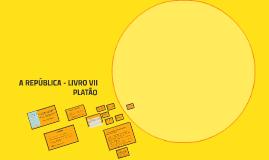 A REPÚBLICA - LIVRO VII