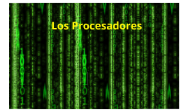 Los Procesadores