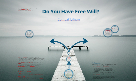 Copy of Do You Have Free Will? Presentation