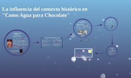 """Copy of El contexto histórico en """"Como Agua para Chocolate"""""""