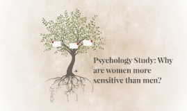 Psychology Study: Why are women more sensitive than men?