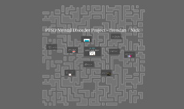 PTSD Mental Disorder Project - Brendan / Nick