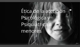 Copy of Etica de la atencion psicologica