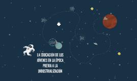 Copy of LA EDUCACIÓN DE LOS JÓVENES EN LA ÉPOCA PREVIA A LA