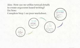 Aim:  How can we utilize textual details to create argument