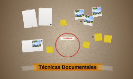 Técnicas Documentales