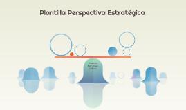 Plantilla Perspectiva Estratégica