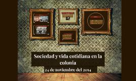 Sociedad y vida cotidiana en la colonia