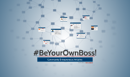Copy of Be Your Own Boss!