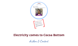 "electricity come to cocoa bottom essay In my notebook i had jotted down instructions on how to get there  landed on  your blog a while ago while searching for essay papers on some poems  can  you plz do the analysis of ""electricity comes to cocoa bottom."