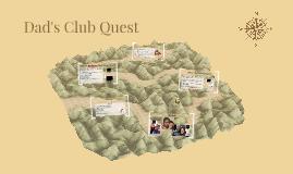 Dad's Club Quest