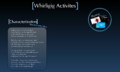 Whirligig Activities
