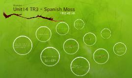 Unit14 TR3 - Spanish Moss