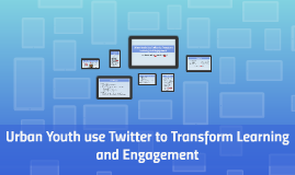 Urban Youth Use Twitter to Transform Learning and Engagement