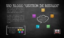"""ISO 31,000 """"GESTIÓN DE RIESGOS"""