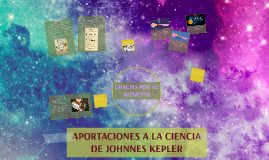 Copy of APORTACIONES A LA CIENCIA DE JOHNNAS KEPLER