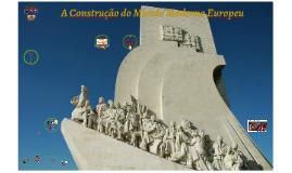 A Construção do Mundo Moderno Europeu