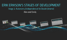 ERIK ERIKSON'S STAGES OF DEVEOLPMENT STAGE 2