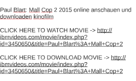 Paul Blart: Mall Cop 2 2015 online anschauen und downloaden