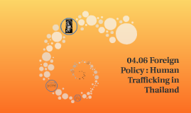 04.06 Foreign Policy : Human Trafficking in Thailand