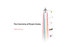 The Chemistry of Purple Smoke