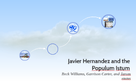 Javier Hernandez and the Populum Istum