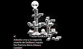 Artemio cruz y la segunda muerte de Emiliano zapata