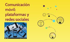 Comunicación móvil: plataformas y redes sociales