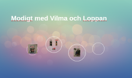 Modigt med Vilma och Loppan