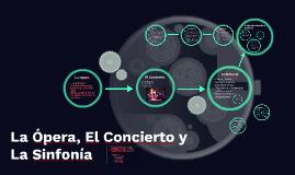 La Sinfonía, la Ópera y el Concierto