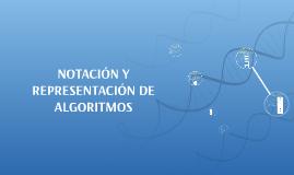 NOTACIÓN Y REPRESENTACIÓN DE ALGORITMOS
