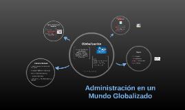 Capitulo 3: Administración en un Mundo Globalizado